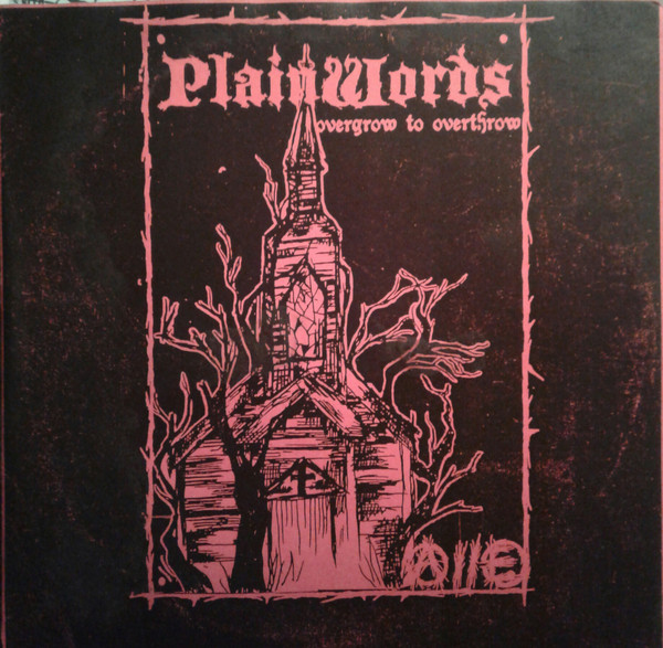 Plainwords - Overgrow To Overthrow