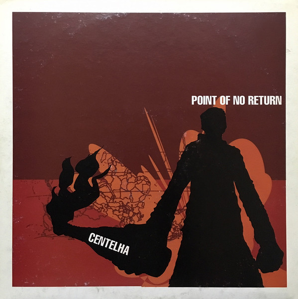 Point Of No Return - Centelha