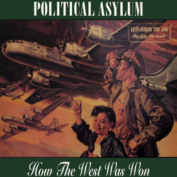 Political Asylum - How The West Was Won