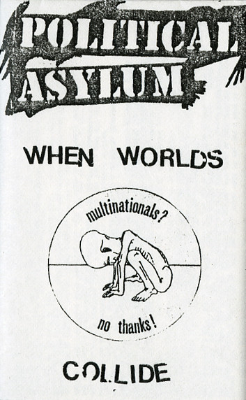Political Asylum - When Worlds Collide