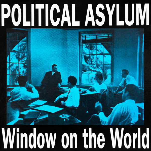 Political Asylum - Window On The World