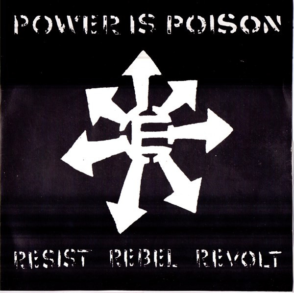 Power Is Poison - Resist Rebel Revolt / Tijd Voor Destructie