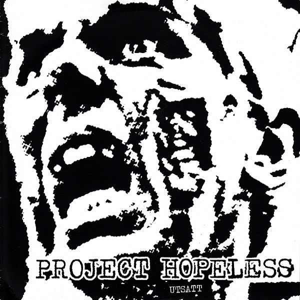 Project Hopeless - Utsatt