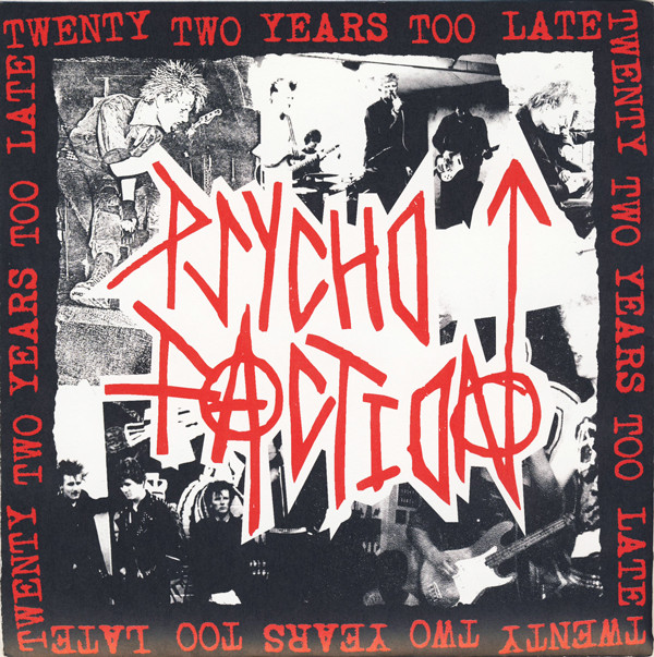 Psycho Faction - 22 Years Too Late