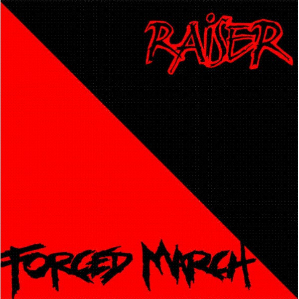 Raiser - Raiser / Forced March