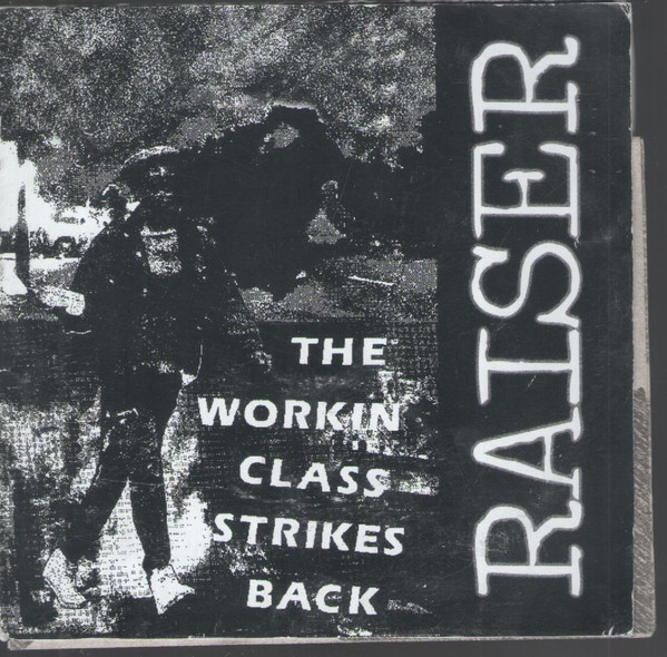 Raiser - The Workin Class Strikes Back