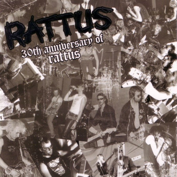 Rattus - 30th Anniversary Of Rattus