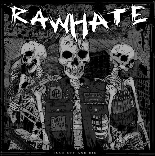 Raw Hate - Fuck Off And Die!