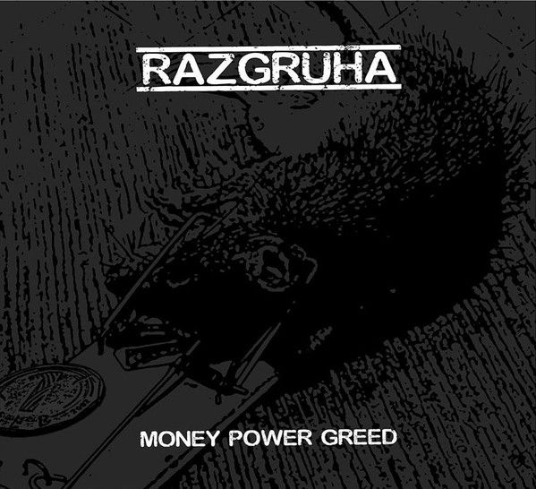 Razgruha - Money Power Greed