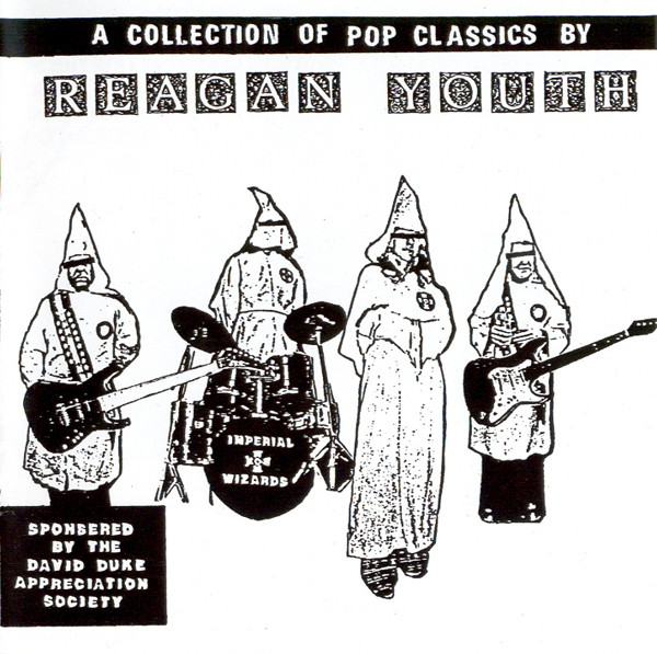 Reagan Youth - A Collection Of Pop Classics