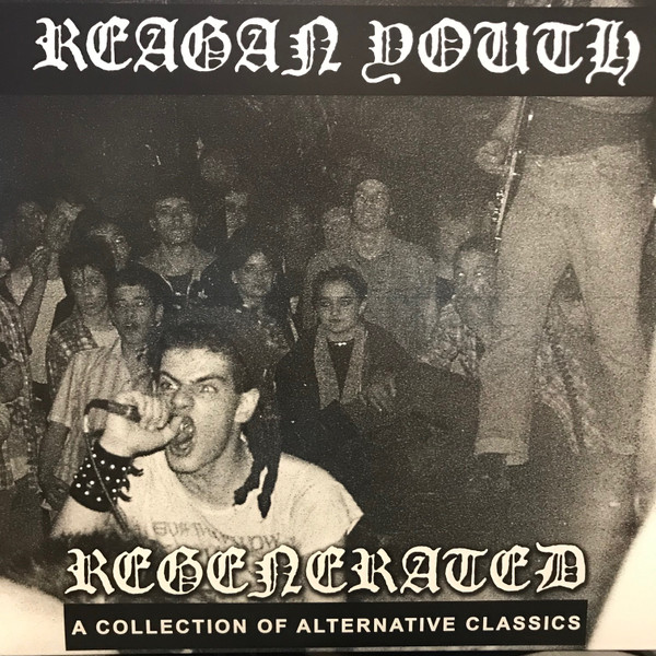 Reagan Youth - Regenerated: A Collection of Alternative Classics