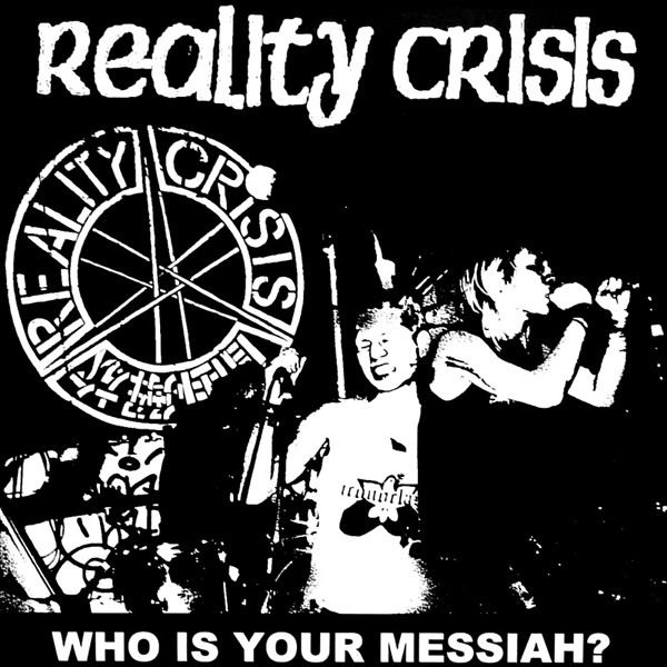 Reality Crisis - Who Is Your Messiah?