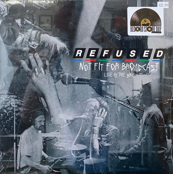 Refused - Not Fit For Broadcast (Live At The BBC)