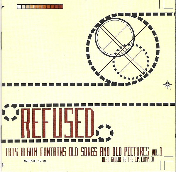 Refused - This Album Contains Old Songs And Old Pictures Vol. 1 (Also Known As The E.P. Comp CD)