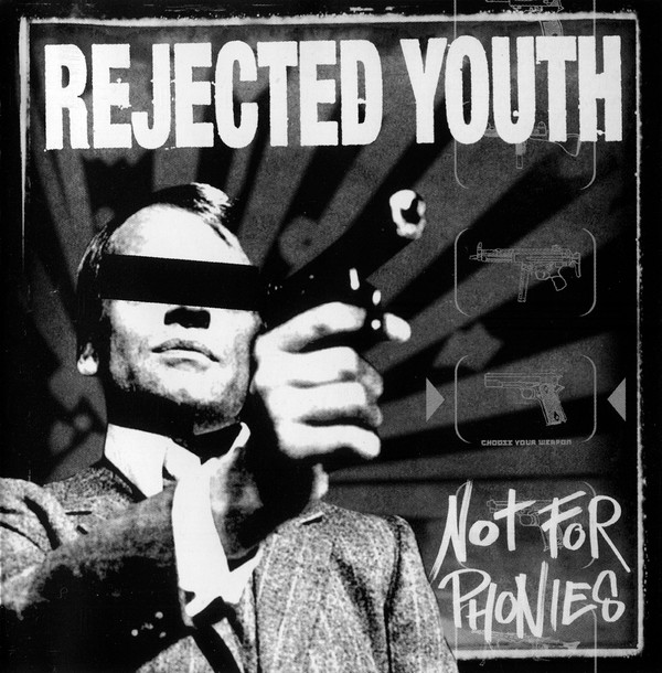 Rejected Youth - Not For Phonies
