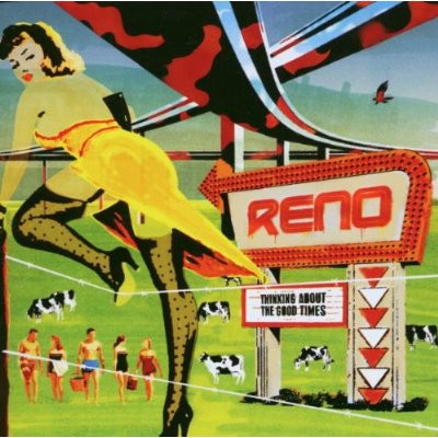 Reno - Thinking About The Good Times