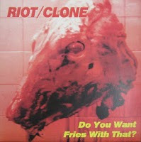 Riot/clone - Do You Want Fries With That?