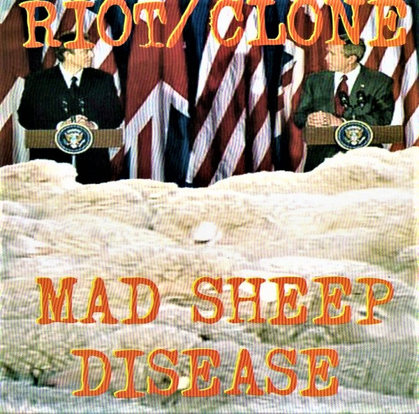 Riot/clone - Mad Sheep Disease