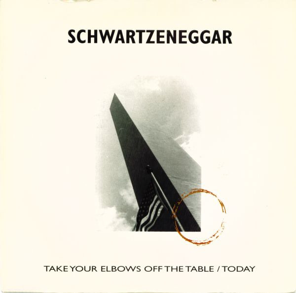 Schwartzeneggar - Take Your Elbows Off The Table / Today