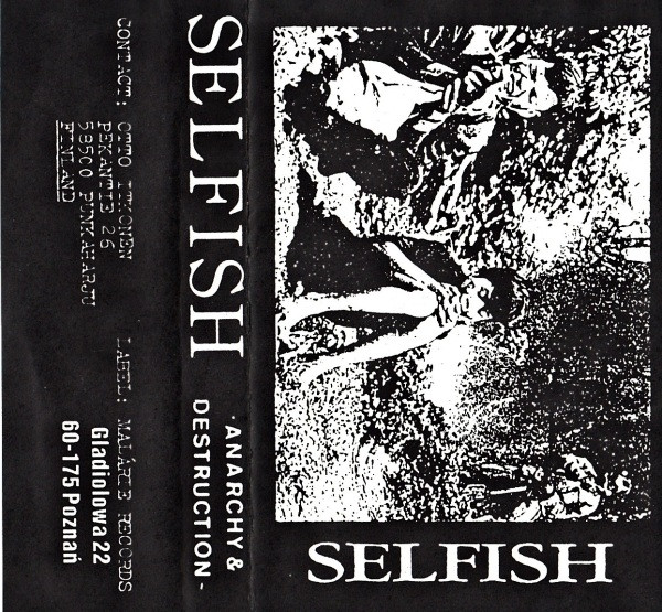 Selfish - Anarchy & Destruction