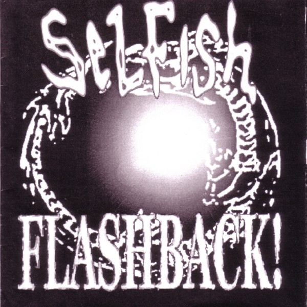 Selfish - Flashback!