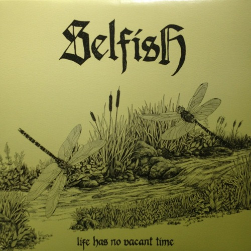 Selfish - Life Has No Vacant Time