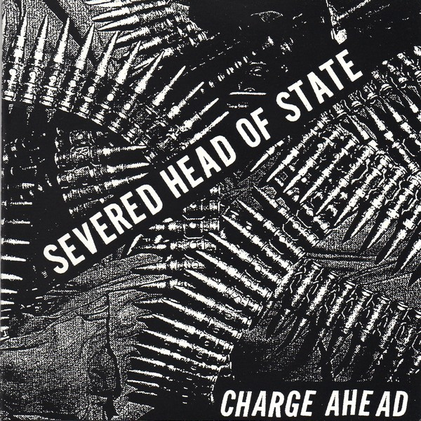Severed Head Of State - Charge Ahead