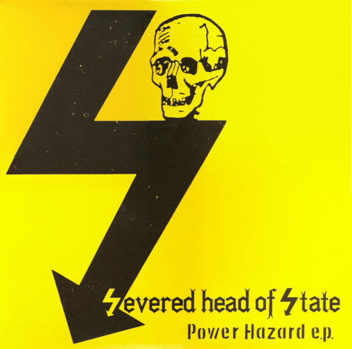 Severed Head Of State - Power Hazard E.P.