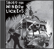 Short Bus Window Lickers - St. Vicky