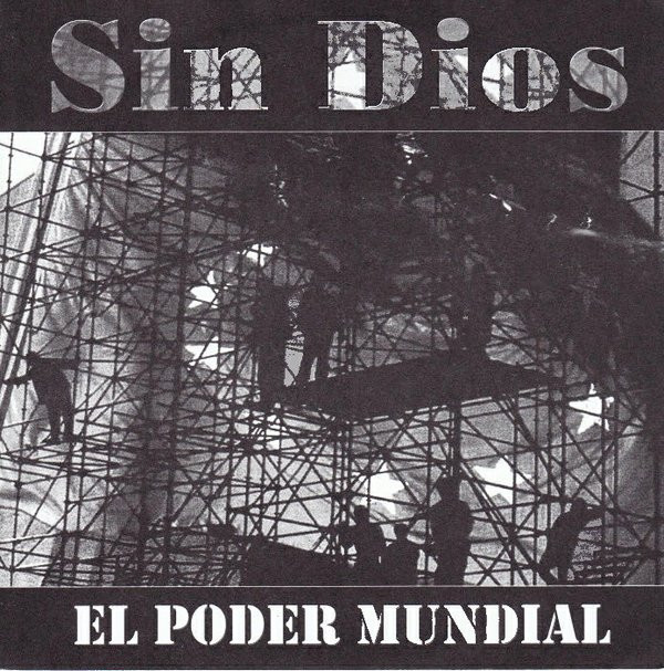 Sin Dios - El Poder Mundial / Play Their Smash-hits Down And Scene