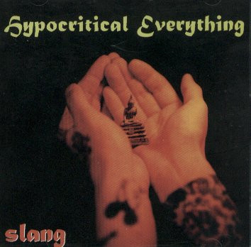 Slang - Hypocritical Everything