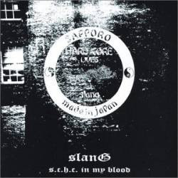 Slang - S.C.H.C. In My Blood