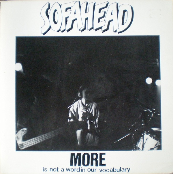 Sofa Head - More Is Not A Word In Our Vocabulary