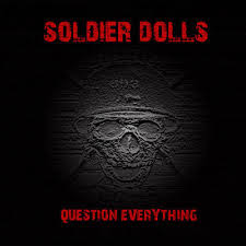 Soldier Dolls - Question Everything
