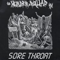 Sore Throat - The Murder Squad T.O. / Sore Throat