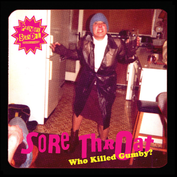 Sore Throat - Who Killed Gumby?