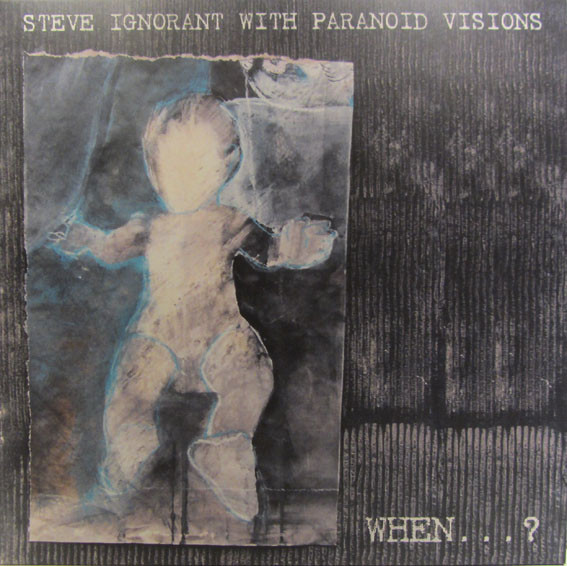 Steve Ignorant  Friends - When . . . ?
