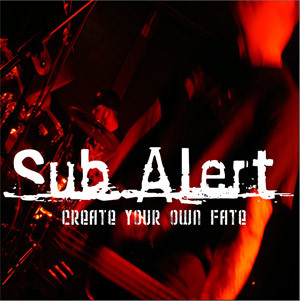Sub Alert - Create Your Own Fate