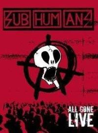 Subhumans - All Gone Live