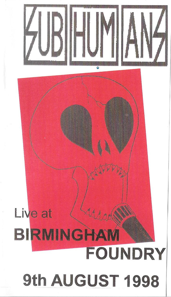 Subhumans - Live At Birmingham Foundry - 9th August 1998