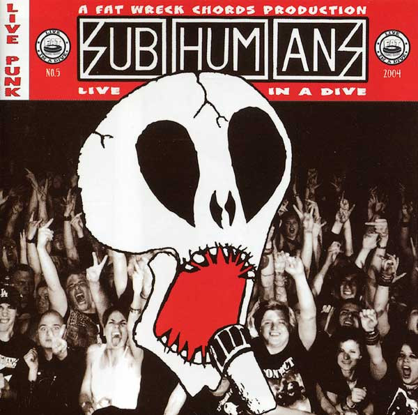 Subhumans - Live In A Dive