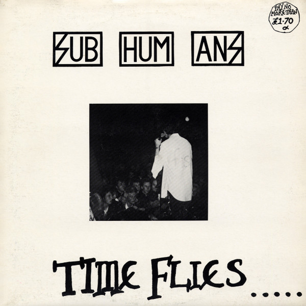 Subhumans - Time Flies... ...But Aeroplanes Crash