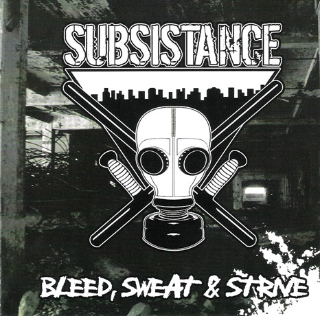 Subsistance - Bleed, Sweat & Strive