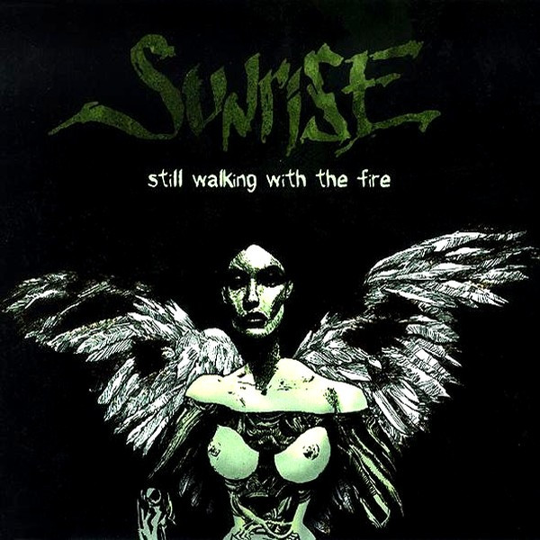 Sunrise - Still Walking With The Fire