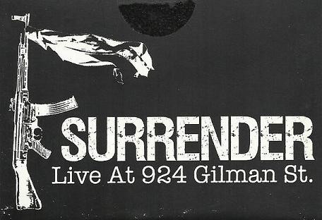 Surrender - Live @ 924 Gilman St.