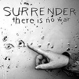 Surrender - There Is No War