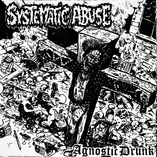 Systematic Abuse - Agnostic Drunk