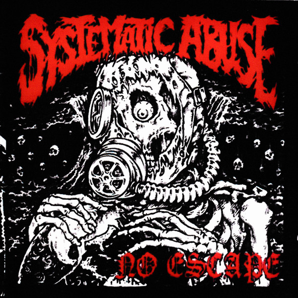 Systematic Abuse - No Escape