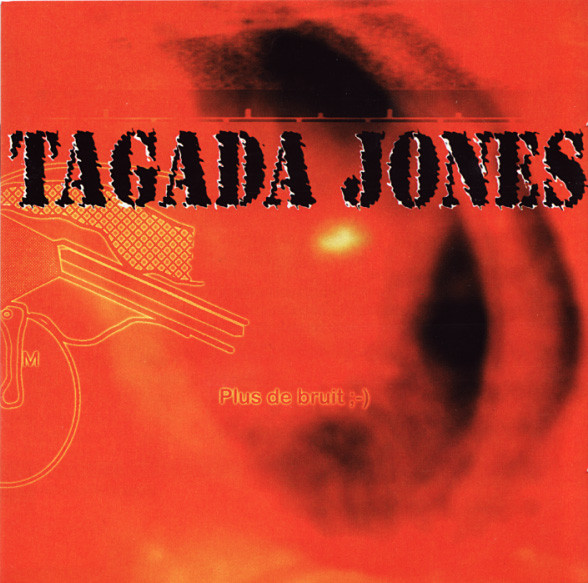 Tagada Jones - Plus De Bruit ;-)