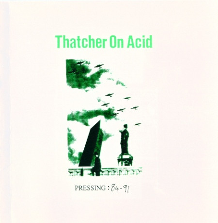 Thatcher On Acid - Pressing: 84-91